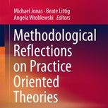 Read more about: Methodological Reflections on Practice Oriented Theories